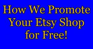 Promote Your Etsy Shop for Free!